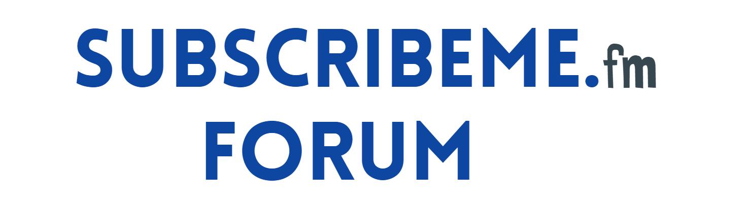 SubscribeMe.fm Forum